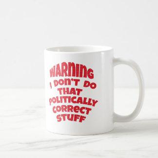 Warnend tue ich nicht politisches korrektes kaffeetasse