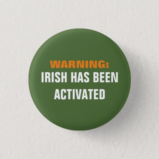 Warnende Iren aktiviert Runder Button 2,5 Cm