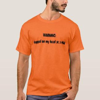 WARNING: gefallen auf meinen Kopf als Kind T-Shirt