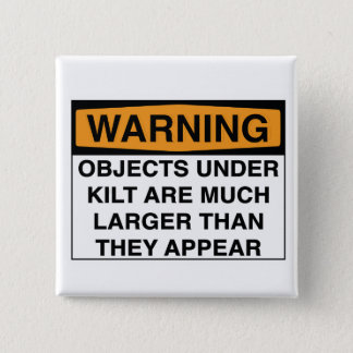 Warnung - große Gegenstände unter Kilt Quadratischer Button 5,1 Cm