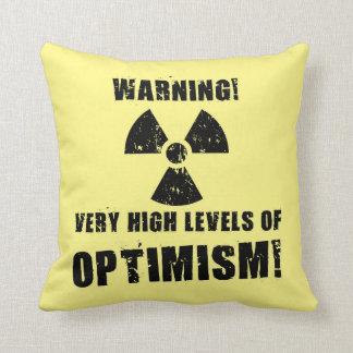Warnung! Hohe Stufen von Optimismus! Kissen