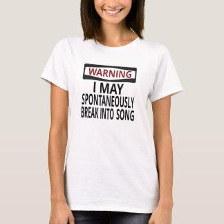 Warnung: Ich kann in Lied-T-Stück spontan brechen T-Shirt