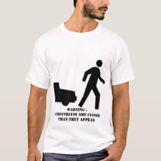 Warnung! Peds sind naher, als sie erscheinen! T-Shirt