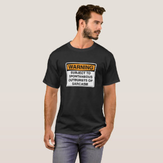 Warnung - Sarkasmus T-Shirt