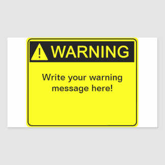 Warnung! - Schaffen Sie Ihren kundenspezifischen Rechteckiger Aufkleber