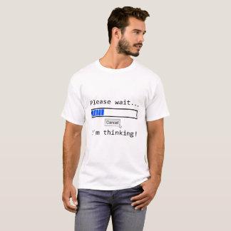 Wartezeit, denke ich T-Shirt