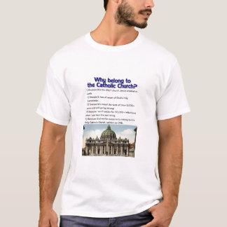 Warum gehören Sie katholischer Kirche? T-Shirt