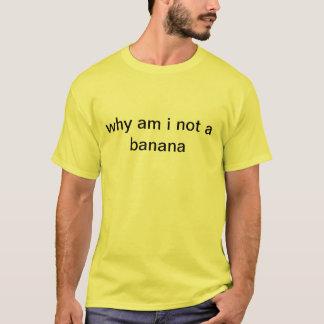 warum ich nicht ein Bananen-Shirt bin T-Shirt