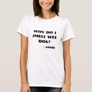 Warum rieche ich nassen Hund? T-Shirt
