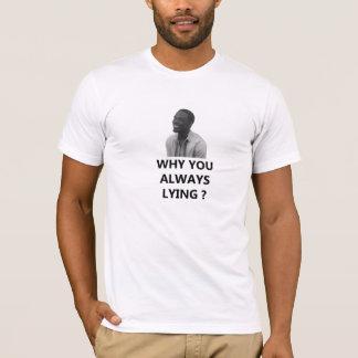 Warum Sie immer liegend? T-Shirt