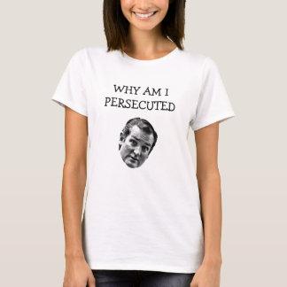 Warum sind, verfolgte ich Ted Cruz T-Shirt