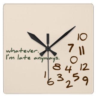 Was auch immer, ich irgendwie spät sind quadratische wanduhr
