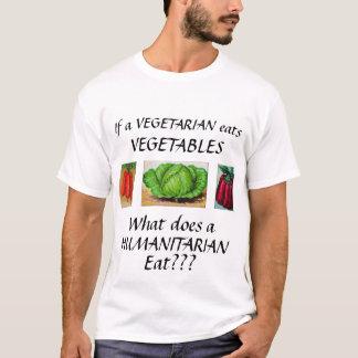 Was einen Humantarian tut, essen Sie T - Shirt