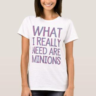 Was ich wirklich benötige, sind Günstlings-T - T-Shirt
