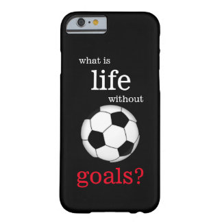 Was Leben ohne Ziel-Fußball-Handy-Fall ist Barely There iPhone 6 Hülle