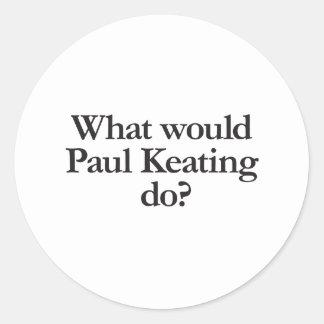 was Paul Keating tun würde Runder Aufkleber