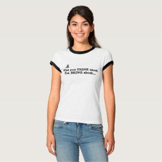 was Sie an Sie denken, bewerkstelligen Sie Shirt… T-Shirt