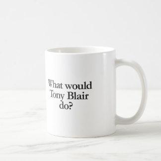 was Tony Blair tun würde Kaffeetasse
