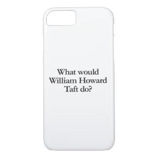was William Howard Taft tun würde iPhone 8/7 Hülle