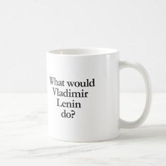 was Wladimir Lenin tun würde Tasse