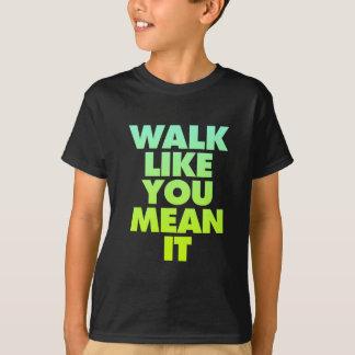 Weg mögen Sie gemein es enorme motivierend T-Shirt