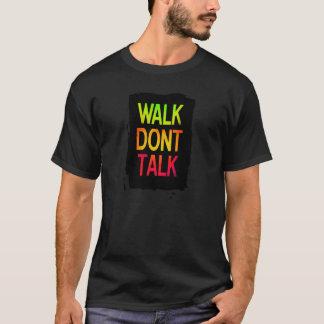 Weg sprechen nicht T-Shirt