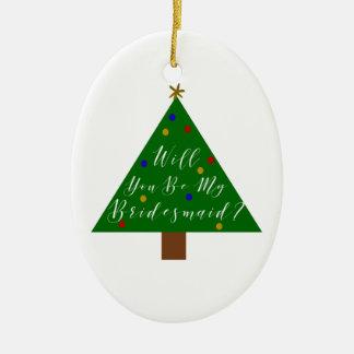 Weihnachtsbrautjungfern-Antrag Keramik Ornament