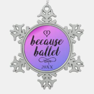 Weil Ballett Schneeflocken Zinn-Ornament