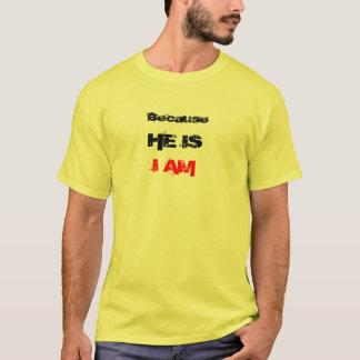 Weil ER ICH IST IST T-Shirt