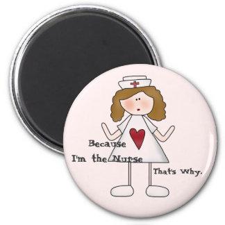 Weil ich die Krankenschwester deshalb bin Runder Magnet 5,7 Cm