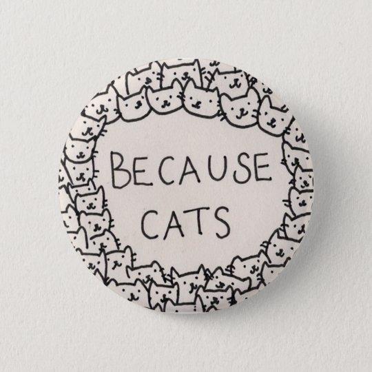 Weil Katzen Runder Button 5,1 Cm