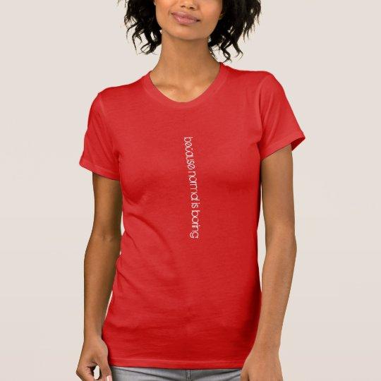 Weil Normal langweiliges T-Shirt des