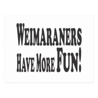 Weimaraners haben mehr Spaß! Postkarte
