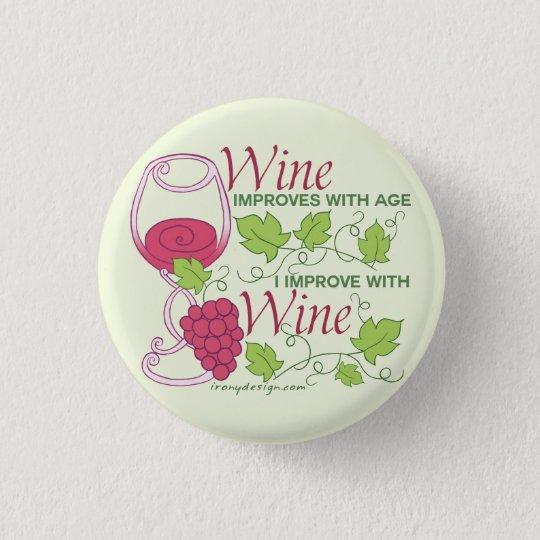 Wein verbessert mit Alter Runder Button 3,2 Cm