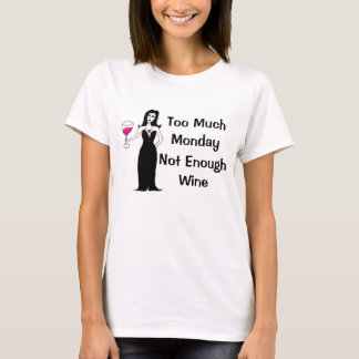 WeinVixen zu viel Montag, nicht genügend Wein T-Shirt