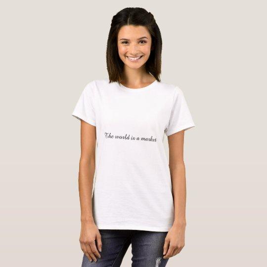 Welt ist Ihre Bühne T-Shirt