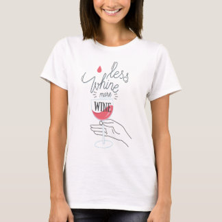 Weniger Gejammer, mehr Wein - Spaß-Shirt T-Shirt