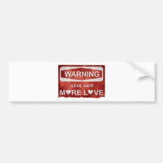Weniger Hass mehr Liebe-Warnzeichen Autoaufkleber