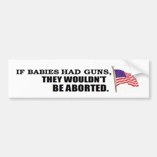 Wenn Babys Gewehre… hatten, würden sie nicht abgeb Autoaufkleber