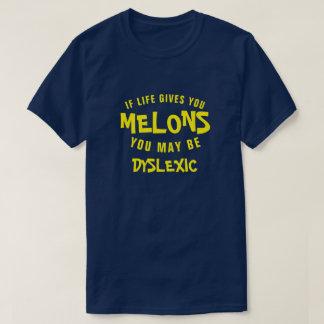 WENN DAS LEBEN IHNEN MELONEN GIBT, KÖNNEN SIE T-Shirt