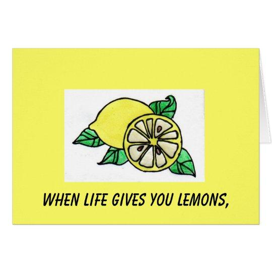 Wenn das Leben Ihnen Zitronen gibt, Mitteilungskarte