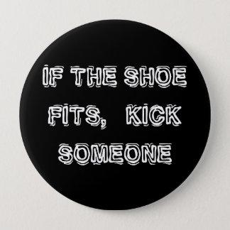 Wenn der Schuh passt, treten Sie jemand Runder Button 10,2 Cm