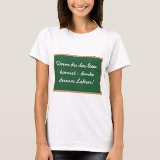 Wenn du das lesen  kannst - danke  deinem Lehrer! T-Shirt