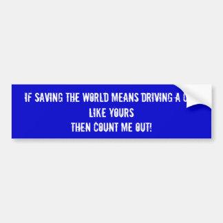 Wenn gerettet wird die Welt…. Auto Aufkleber