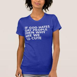 Wenn Gott homosexuelle Leute dann hasst, warum wir T-Shirt