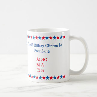 Wenn Hillary Clinton Präsident 2016 lustige Tasse