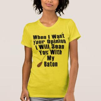 Wenn ich Ihre Meinung… will T-Shirt