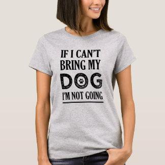 Wenn ich meinen Hund nicht holen kann, den ich T-Shirt