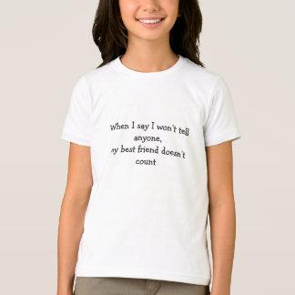 Wenn ich sage, sage ich niemandem T-Shirt