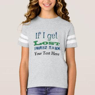 Wenn ich verloren erhalte, bringen Sie mich ZUM T-Shirt